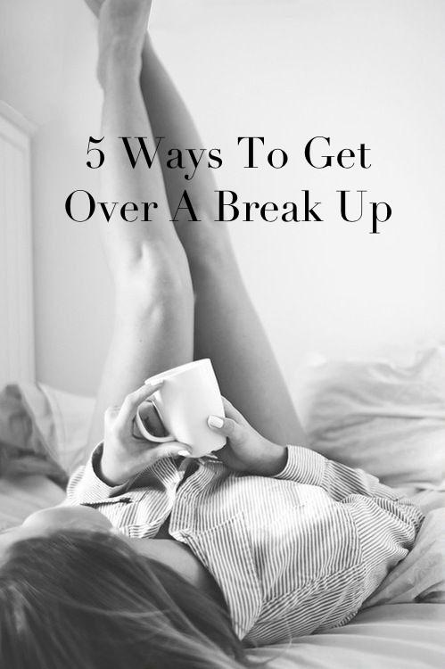 5 Ways To Get Over A Break Up